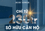 LỢI THẾ KHI CHỌN CHUNG CƯ RUBY TOWER